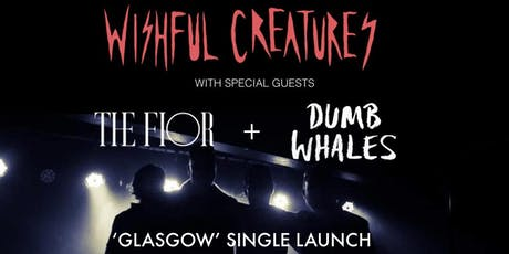 Wishful Creatures - 'Glasgow' Single Launch tickets