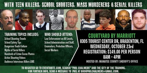 Profiling Teen Killers, School Shooters, Mass Murderers and Serial Killers by Phil Chalmers-Bradenton, FL-October 23, 2019