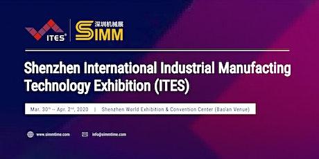 Shenzhen International Industrial Manufacturing Technology Exhibition(ITES) tickets