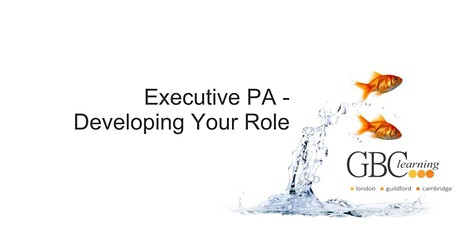 Executive PA - Developing Your Role - London  tickets