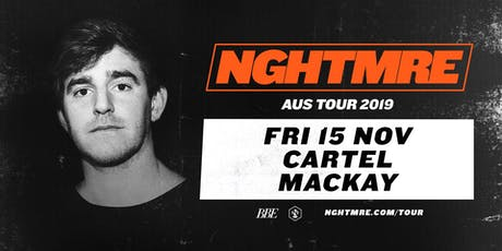 NGHTMRE - CARTEL tickets
