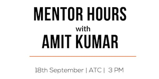 Mentor Hours with Amit Kumar