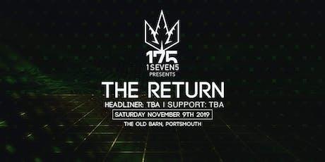 1 SEVEN 5 Presents: The Return (Headliner TBA) tickets