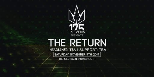 1 SEVEN 5 Presents: The Return (Headliner TBA)