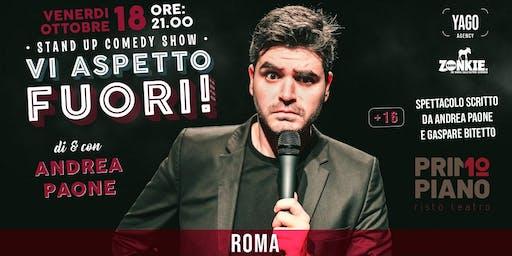 Vi Aspetto Fuori! by Andrea Paone | Stand Up Comedy @Roma