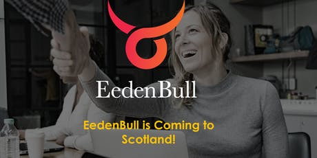 EedenBull is Coming to Scotland! tickets