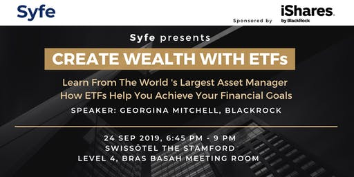 BlackRock X Syfe: Create Wealth With ETFs