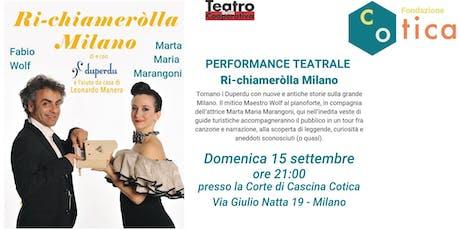 PERFORMANCE TEATRALE - Ri-Chiameròlla Milano biglietti