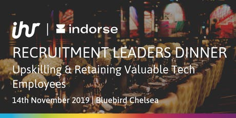 Recruitment Leaders Dinner: Upskilling & Retaining Valuable Tech Employees tickets
