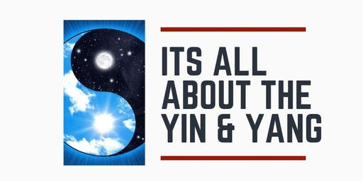 It's all about the Yin & Yang