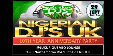 Nigerian DJ's UK 10th Year Anniversary Party tickets
