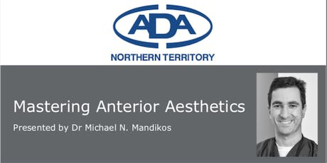 ADANT - Mastering Anterior Aesthetics with Dr Michael Mandikos  tickets