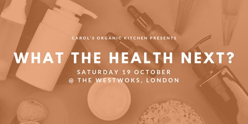 WHAT THE HEALTH NEXT? -  Plant-based natural skincare workshop