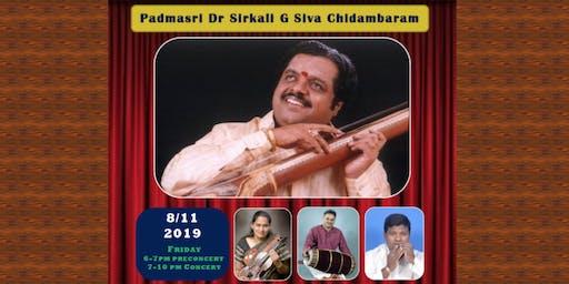 Padmasri Dr Sirkali G Siva Chidambaram Carnatic Concert 2019