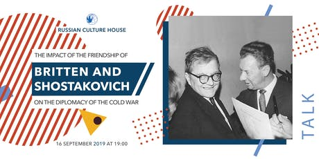 Britten and Shostakovich - impact of a friendship on the Cold War Diplomacy tickets