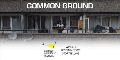 Common Ground - VR documentary film, SOLD OUT