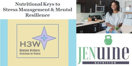 Nutritional Keys to Stress Management & Mental Resilience tickets