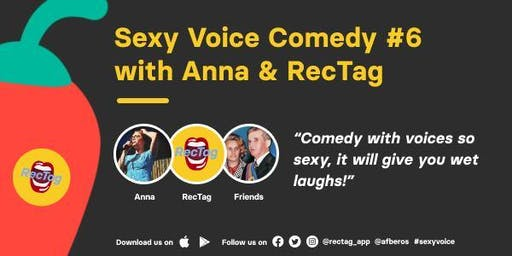 Sexy Voice Comedy #6 - hosted by Anna and RecTag