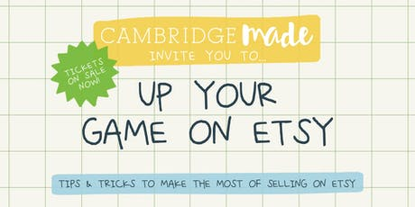 Up Your Game on Etsy Education Event with Cambridge Made tickets