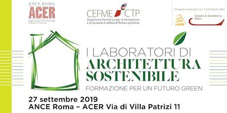 I LABORATORI DI ARCHITETTURA SOSTENIBILE - FORMAZIONE PER UN FUTURO GREEN biglietti