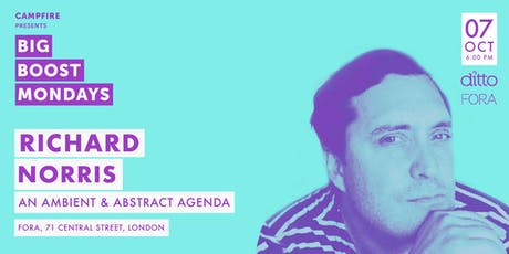 Big Boost Mondays with Richard Norris - an ambient & abstract agenda tickets