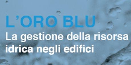 ROMA - L'oro blu: la gestione della risorsa idrica negli edifici tickets