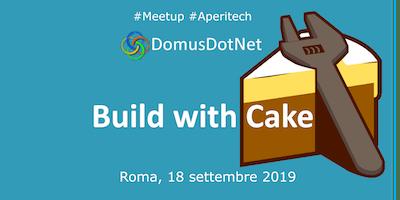 ROMA Meetup #AperiTech di DomusDotNet - Build with Cake