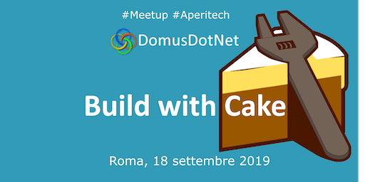 ROMA Meetup #AperiTech di DomusDotNet - Build with Cake