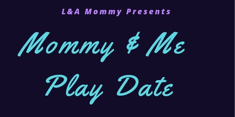Mommy & Me Play Date tickets