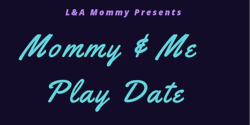 Mommy & Me Play Date