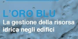 ROMA - L'oro blu: la gestione della risorsa idrica negli edifici