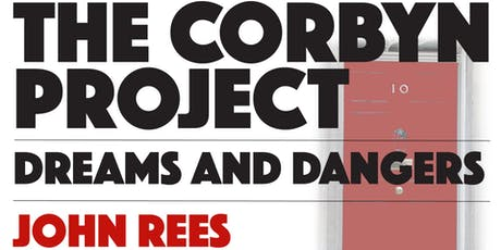 The Corbyn Project book launch with John Rees tickets