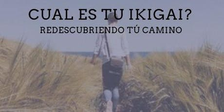 Taller: Ikigai, redescubriendo tu camino tickets