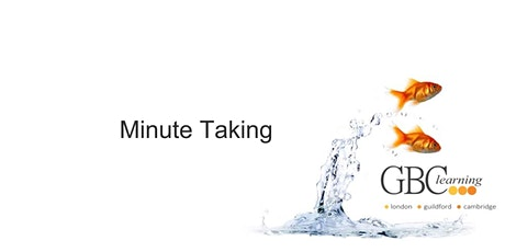 Minute Taking - London  tickets