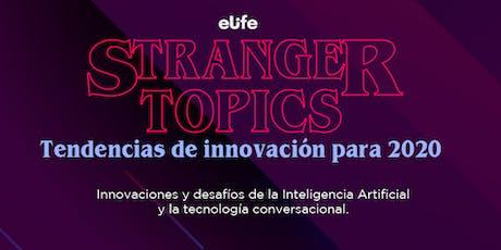 Stranger Topics: Tendencias de Innovación 2020 tickets