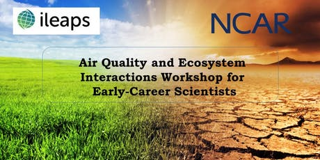 Early Career Workshop - Air quality -ecosystem interactions (iLEAPS & NCAR) tickets