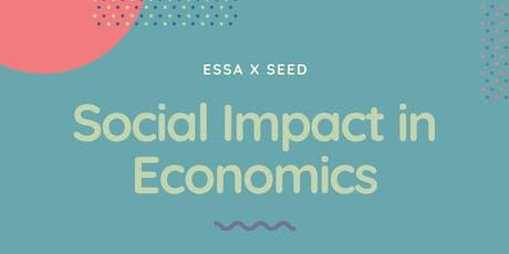 ESSA x SEED presents: Social Impact in Economics Networking Night tickets