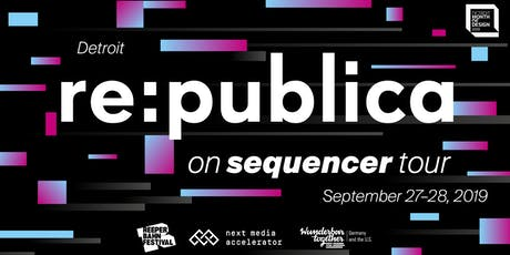 re:publica Detroit - Sequencer Tour - #rpDetroit tickets