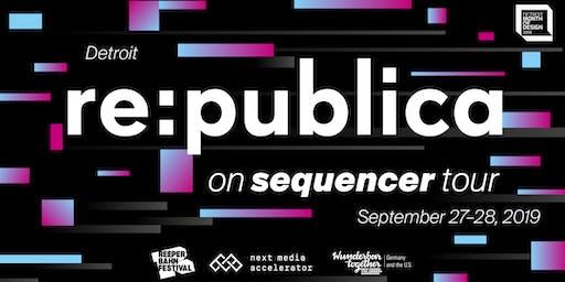re:publica Detroit - Sequencer Tour - #rpDetroit