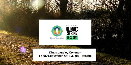 Global Climate Strike - Kings Langley Common - Deep Time Walk tickets