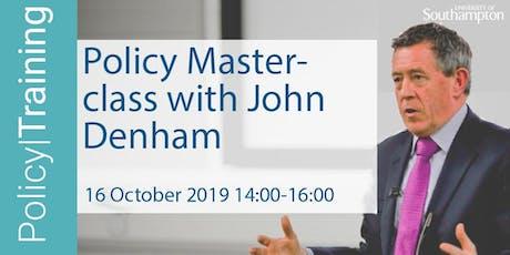 Policy Masterclass with John Denham - Policy|Training Autumn 2019 tickets