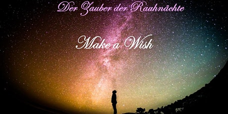 Der Zauber der Rauhnächte - MAKE A WISH Tickets