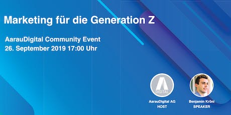 Marketing für die Generation Z - AarauDigital Community tickets
