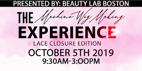 The Beauty Lab Boston presents: Machine Wig Experience- Lace Closure Edition tickets
