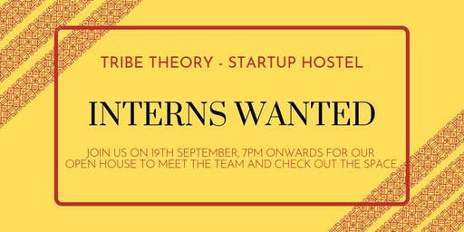 Interns Wanted - Tribe Theory Open House