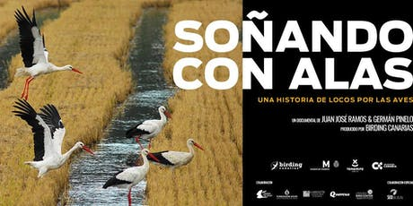 """Entrada al documental """"Soñando con alas"""". Pajareros 2019. entradas"""