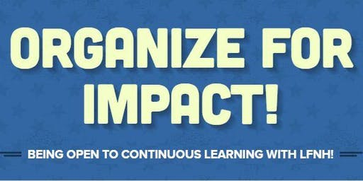 Organize for Impact: Being Open to Continuous Learning with LFNH