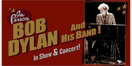 Bob Dylan And His Band tickets