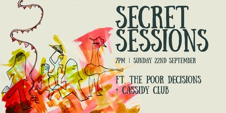 Secret Session #4 | The Poor Decisions + Cassidy Club tickets