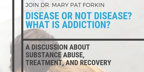 Disease or not a disease?  What is addiction? tickets